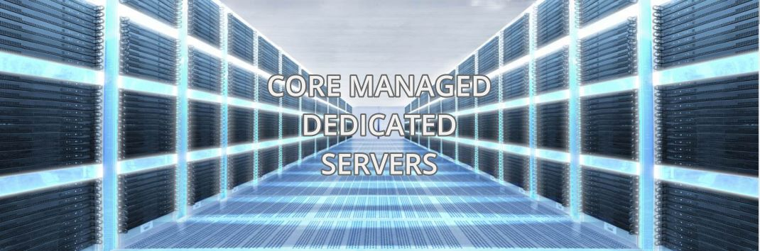 Core Managed Dicated Servers